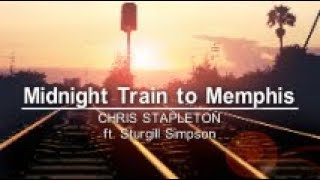 Chris Stapleton - Midnight Train To Memphis ft. Sturgill Simpson(Lyric Video)