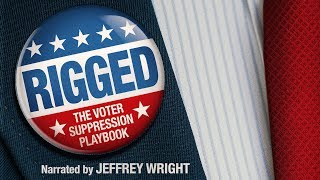 Rigged: The Voter Suppression Playbook - Available Now