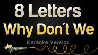 Why Don't We - 8 Letters (Karaoke Version)