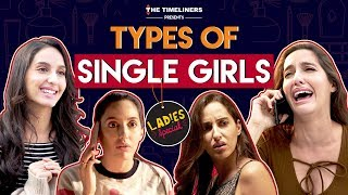 Ladies Special: Types Of Single Girls ft. Nora Fatehi | The Timeliners