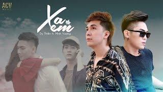 XA EM | DU THIÊN ft. MINH VƯƠNG M4U, THANH HƯNG | OFFICIAL MV