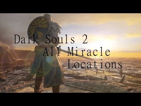 Dark Souls 2: All Miracle Locations