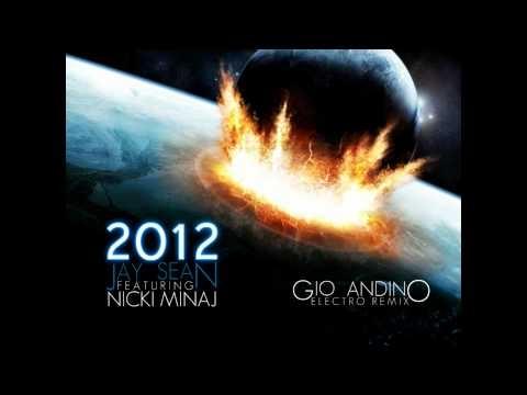 *NEW* 2012 (Jay Sean ft. Nicki Minaj) - Gio Andino Electro Remix