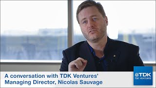 A conversation with TDK Ventures Managing Director Nicolas Sauvage