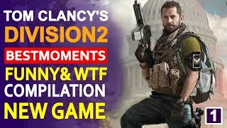 Tom Clancy's The Division 2  Best Epic Moments Epic funny & wtf & ... Compilation 💪😍 NEW GAME