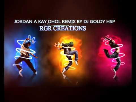 JORDAN A KAY SOFT DHOL REMIX BY DJ GOLDY HSP