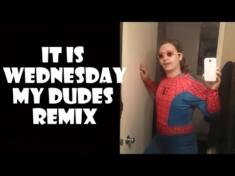 It is Wednesday my dudes  Remix Compilation