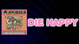 Sufjan Stevens - Die Happy (Lyrics)