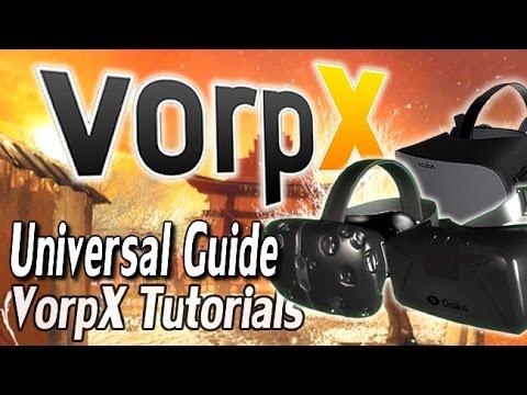 HTC VIVE, Oculus Rift & SteamVR - VorpX Universal Guide