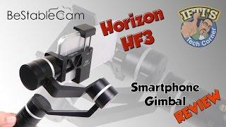 Horizon HF3 : Smartphone Gimbal for Apple iPhone / Samsung - REVIEW
