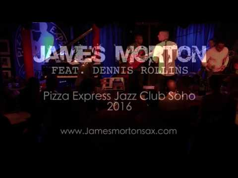 James Morton feat. Dennis Rollins Magic Touch Live at Pizza Express Soho 2016