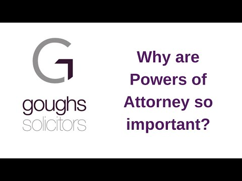 Why are Powers of Attorney so important?