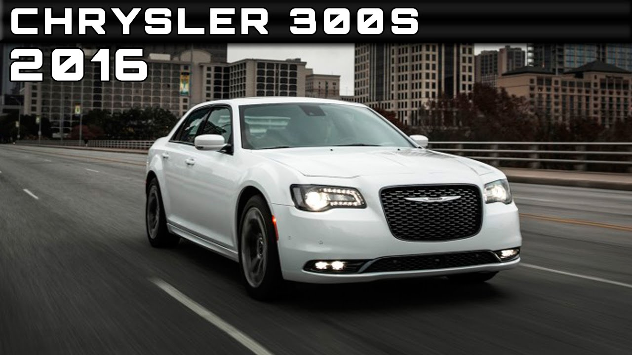 2016 Chrysler 300s Review Rendered Price Specs Release Date Youtube