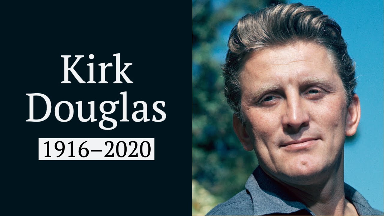 2020 Deaths: R.I.P. Kirk Douglas, legendary Hollywood movie star