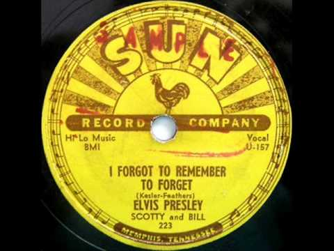 I Forgot To Remember To Forget by Elvis Presley on 1955 Sun 78.