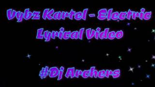 Vybz Kartel   Electric  Official Video Lyrics# Dj Archers