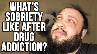 What's Sobriety Like After Drug Addiction? Storytime from an Ex Opiate Addict