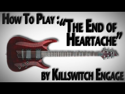 "How To Play ""The End of Heartache"" by Killswitch Engage"