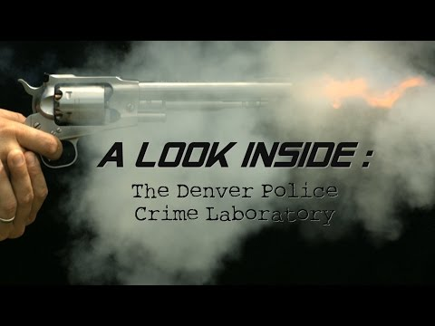 Inside the Crime Lab: A Complete Tour of the Denver Police Crime Laboratory