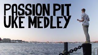 Passion Pit Instrumental Ukulele Medley