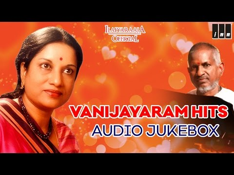 Best of Vani Jayaram   Tamil Movie Songs   Romantic Hits   Ilaiyaraaja Official  