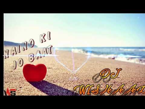 Naino Ki Jo Baat Remix By Dj Wishaal