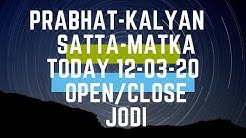 PRABHAT & KALYAN SATTA-MATKA TODYA 12-03-20 OPEN TO CLOSE || PHD IN SATTA || SRIDEVI RAJ
