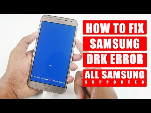 HOW TO FIX SAMSUNG DRK ERROR | DEVICE DOES NOT HAVE DRK PLEASE INSTALL DRK FIRST