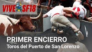 Primer en encierro de San Fermín 2018 | Toros del Puerto de San Lorenzo | Vive San Fermín