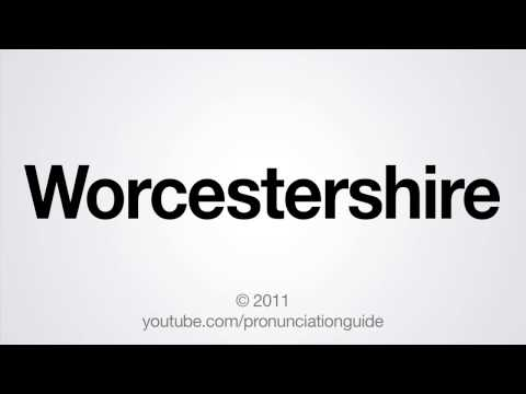 How to Pronounce Worcestershire
