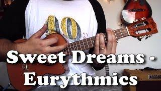 Sweet Dreams (Are Made of This) - Eurythmics - Ukulele tutorial