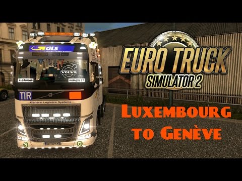 ETS2 Luxembourg to Genève (T300 / TH8A / T3PA) [FR]