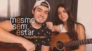 Luan Santana - Mesmo Sem Estar ft Sandy (Ana Laura e Vinicius Rocha cover )