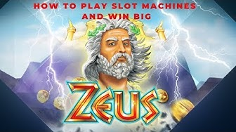 Zeus ★ How To Play Slot Machines And Win Big