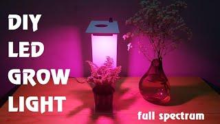 Make a full spectrum led grow light for indoor plants - DIY plant grow light