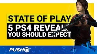STATE OF PLAY: 5 PS4 Announcements You Should Expect | PlayStation 4