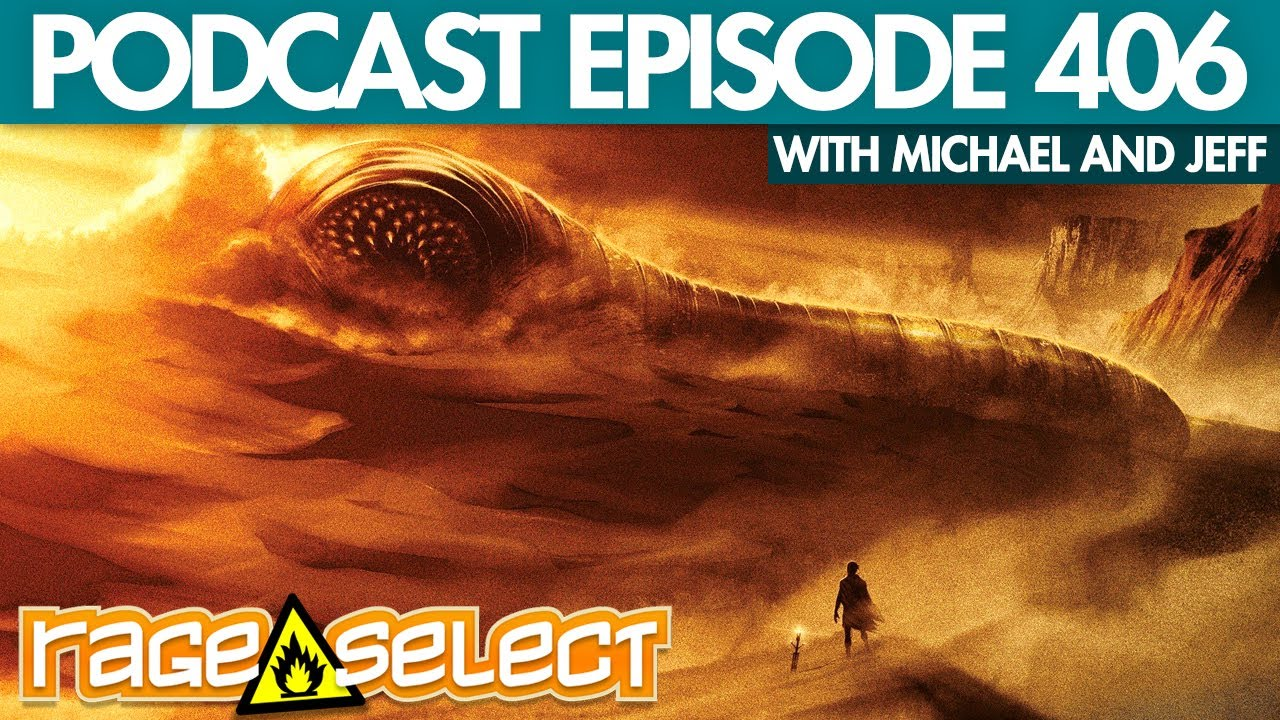 The Rage Select Podcast: Episode 406 with Michael and Jeff!