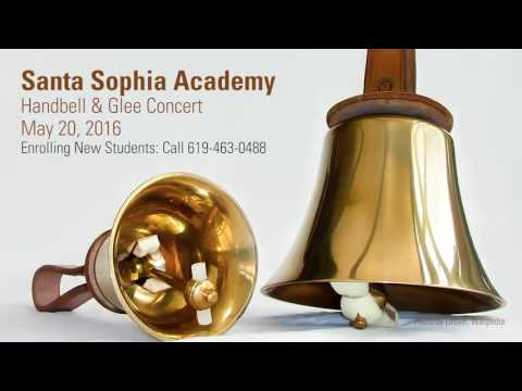 Santa Sophia Academy Handbell & Glee Concert • May 20, 2016