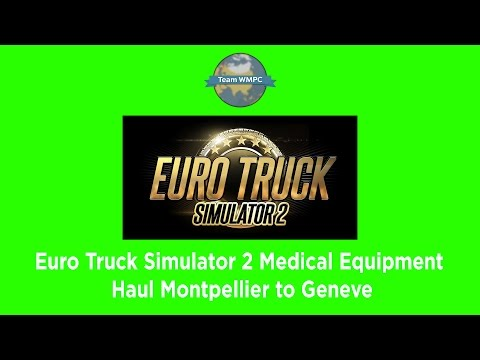 Euro Truck Simulator 2 Medical Equipment Haul Montpellier to Geneve Hyperlapse