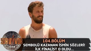 Sembolü Kazanan Ismin Sözleri İlk Finalist O Oldu 104 Bölüm Survivor 2018