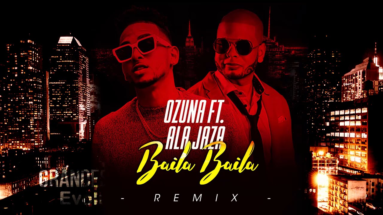 Baila, Baila - Ozuna Ft. Ala Jaza Merengue 2019