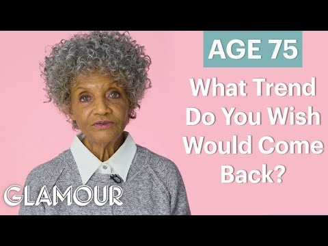 70 Women Ages 5-75 Answer: What Trend Do You Wish Would Come Back? | Glamour
