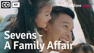 Sevens - A Family Affair // Viddsee.com