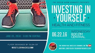 GREEN ROOM HANGOUT #45 - INVESTING IN YOURSELF - HEALTH and FITNESS