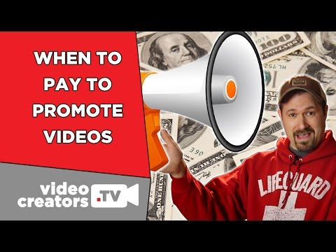 When You Should Pay to Promote your Videos