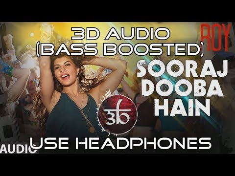 3D Audio | Sooraj Dooba Hain | Bass Boosted | Arijit singh | Roy | Virtual 3D Audio | HQ