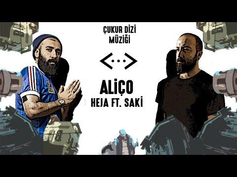 Heja ft. Saki  - Aliço ( Çukur Dizi Müziği )