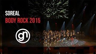 SOREAL - Body Rock 2015 (Official 4K) @sorealpac @geraldnonadoez