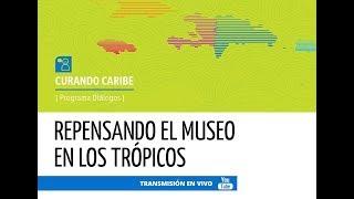 CONFERENCIA / CURANDO CARIBE