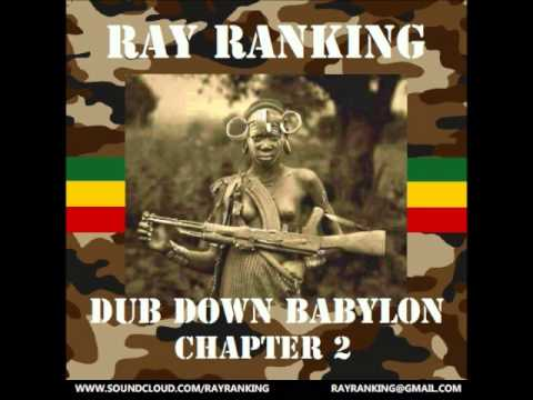 Dub Down Babylon Chapter 2 By DJ Ray Ranking